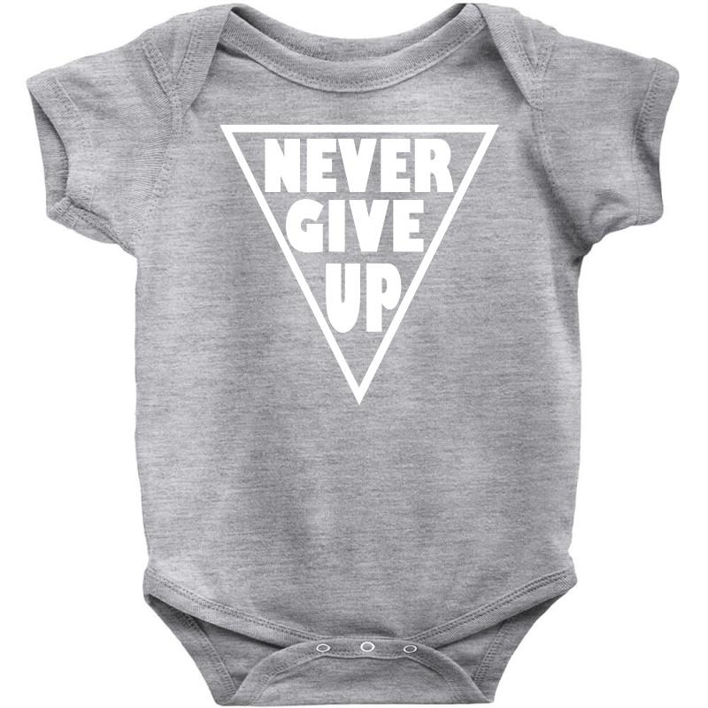 Never Give Up Baby Bodysuit   Artistshot