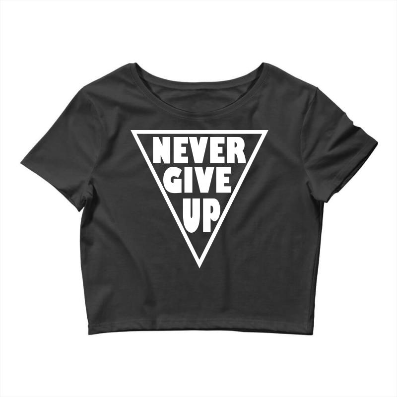 Never Give Up Crop Top | Artistshot