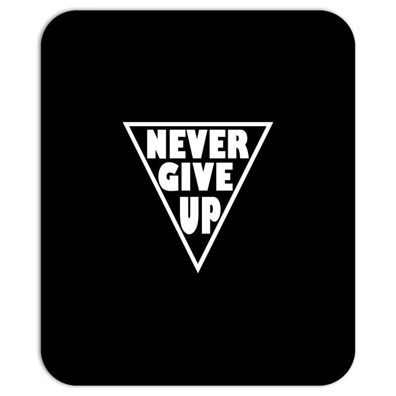 Never Give Up Mousepad   Artistshot