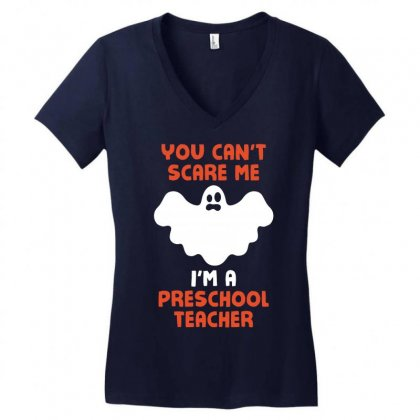 Halloween You Cant Scare Me Im A Preschool Teacher Women's V-neck T-shirt Designed By Tshiart