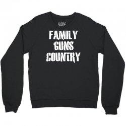 family, guns, country Crewneck Sweatshirt | Artistshot