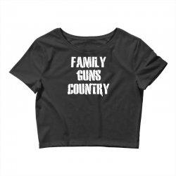 family, guns, country Crop Top | Artistshot