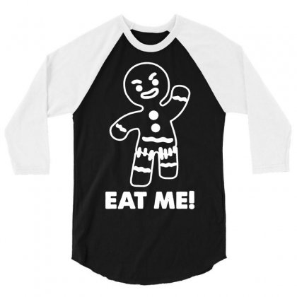 Gingerbread Man Eat Me 3/4 Sleeve Shirt Designed By Budi