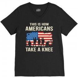 This Is How Americans Take A Knee V-Neck Tee | Artistshot
