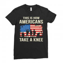 This Is How Americans Take A Knee Ladies Fitted T-Shirt | Artistshot