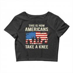 This Is How Americans Take A Knee Crop Top | Artistshot