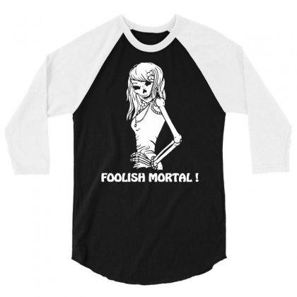Foolish Mortal 3/4 Sleeve Shirt Designed By Budi