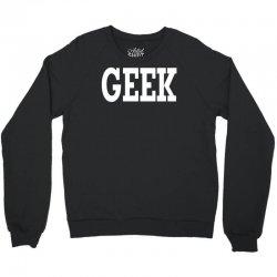 geek Crewneck Sweatshirt | Artistshot