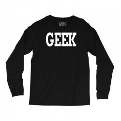 geek Long Sleeve Shirts | Artistshot