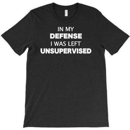 I Was Left Unsupervised T-shirt Designed By Budi