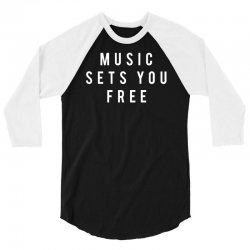 music sets you free 3/4 Sleeve Shirt | Artistshot