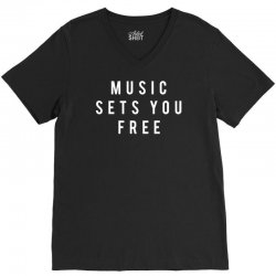 music sets you free V-Neck Tee | Artistshot