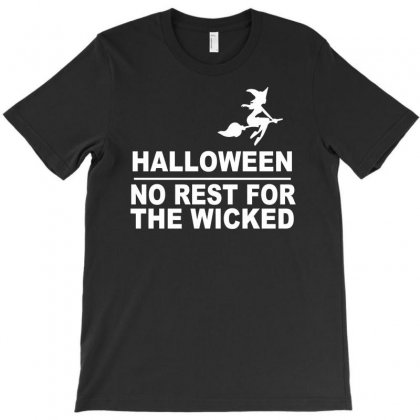 No Rest For The Wicked T-shirt Designed By Budi