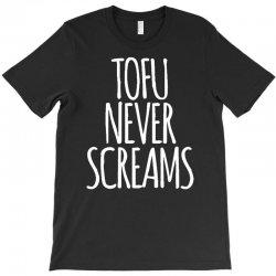 tofu never screams T-Shirt | Artistshot