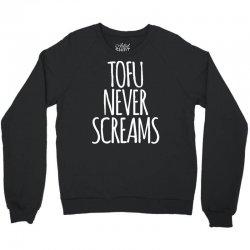 tofu never screams Crewneck Sweatshirt | Artistshot