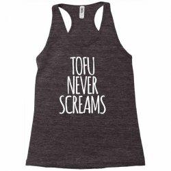 tofu never screams Racerback Tank | Artistshot
