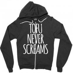 tofu never screams Zipper Hoodie | Artistshot