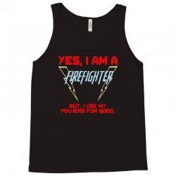 yes i am a firefighter Tank Top | Artistshot