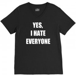 yes i hate everyone V-Neck Tee | Artistshot
