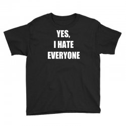 yes i hate everyone Youth Tee | Artistshot