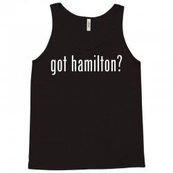 Got Hamilton Tank Top | Artistshot