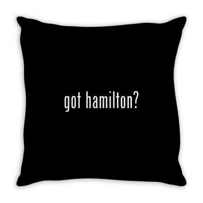 Got Hamilton Throw Pillow Designed By Vr46