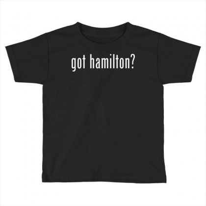 Got Hamilton Toddler T-shirt Designed By Vr46