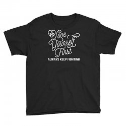 love yourself first always keep fighting Youth Tee | Artistshot