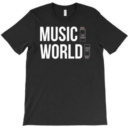 Music On World Off T-shirt Designed By Mdk Art