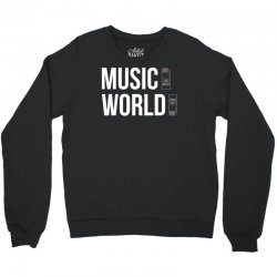 music on world off Crewneck Sweatshirt | Artistshot