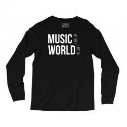 music on world off Long Sleeve Shirts   Artistshot