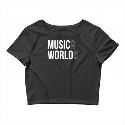 music on world off Crop Top | Artistshot