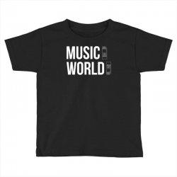 music on world off Toddler T-shirt | Artistshot