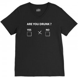 are you drunk yes no V-Neck Tee | Artistshot