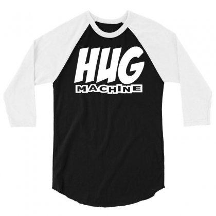 Hug Machine Funny Joke 3/4 Sleeve Shirt Designed By Mdk Art