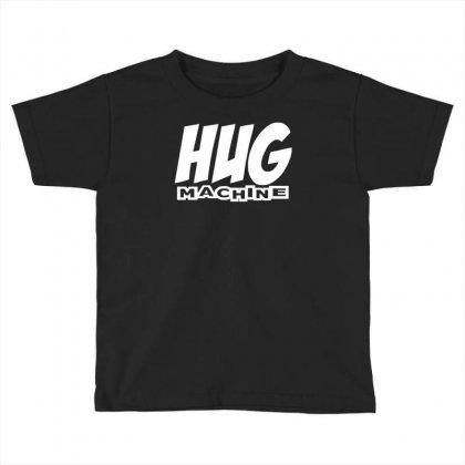 Hug Machine Funny Joke Toddler T-shirt Designed By Mdk Art