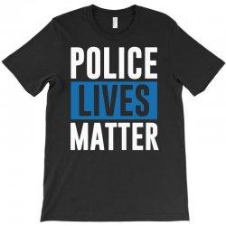 police lives matter T-Shirt | Artistshot