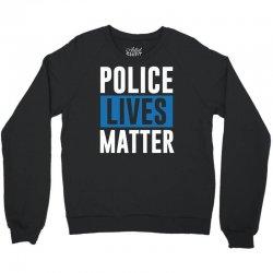 police lives matter Crewneck Sweatshirt | Artistshot