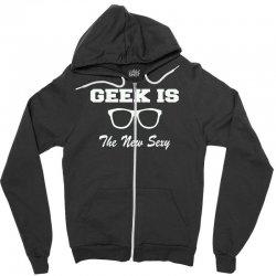 geek is the new sexy Zipper Hoodie | Artistshot
