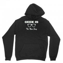 geek is the new sexy Unisex Hoodie | Artistshot