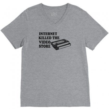 Internet Killed The Video Store V-neck Tee Designed By Mdk Art