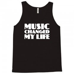 music changed my life Tank Top | Artistshot