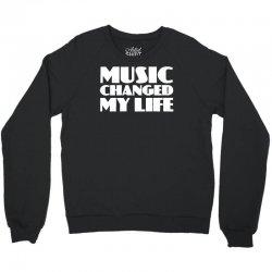 music changed my life Crewneck Sweatshirt | Artistshot