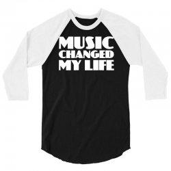 music changed my life 3/4 Sleeve Shirt | Artistshot