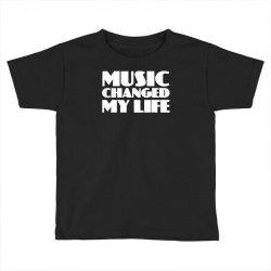 music changed my life Toddler T-shirt | Artistshot