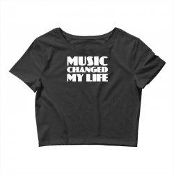 music changed my life Crop Top | Artistshot