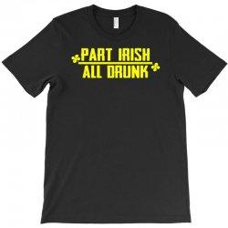 part irish all drunk T-Shirt | Artistshot