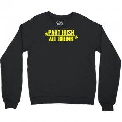 part irish all drunk Crewneck Sweatshirt | Artistshot