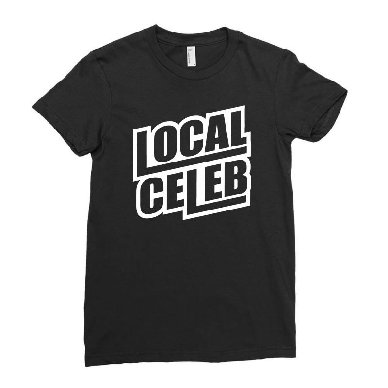 Local Celeb Ladies Fitted T-shirt | Artistshot