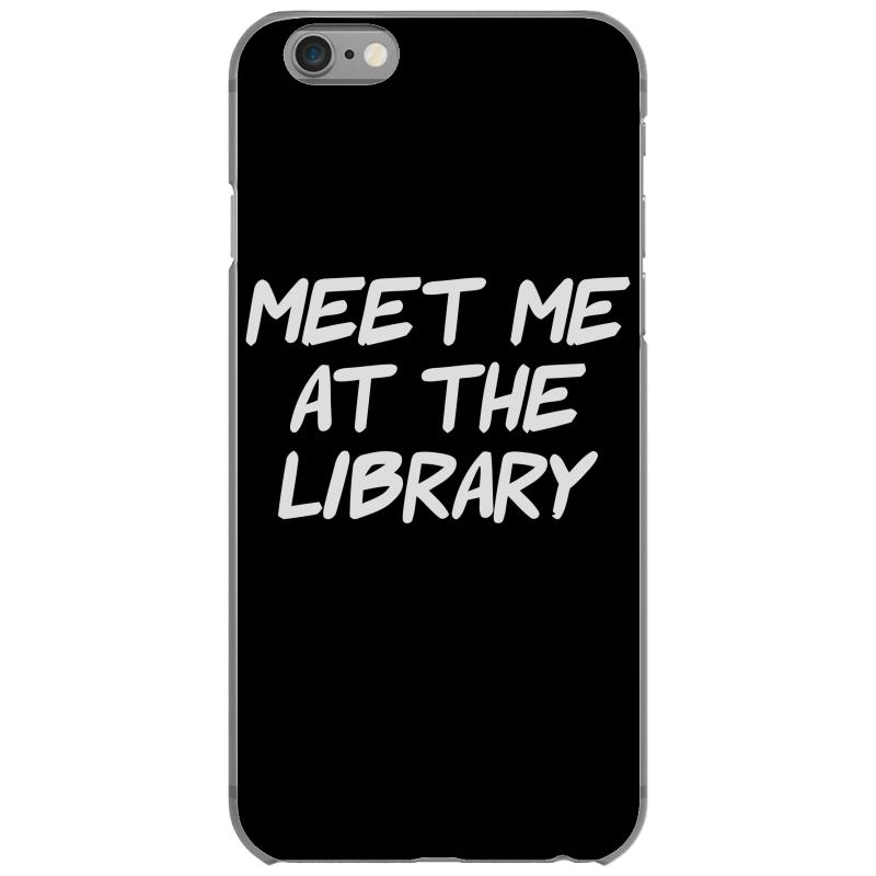 Meet Me At The Library Iphone 6/6s Case | Artistshot